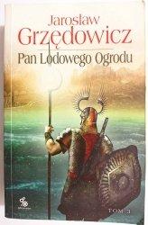 PAN LODOWEGO OGRODU TOM III - Jarosław Grzędowicz 2009