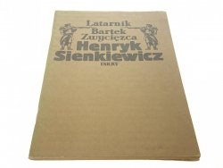 LATARNIK; BARTEK ZWYCIĘZCA - Henryk Sienkiewicz