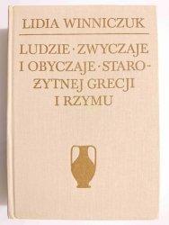 LUDZIE ZWYCZAJE I OBYCZAJE STAROŻYTNEJ GRECJI I RZYMU - Lidia Winniczuk 1983