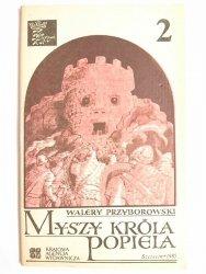MYSZY KRÓLA POPIELA CZĘŚĆ 2 - Walery Przyborowski 1985