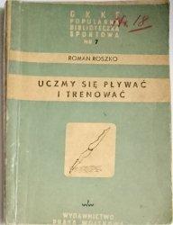 UCZMY SIĘ PŁYWAĆ I TRENOWAĆ - Roman Roszko 1950