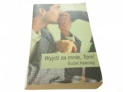 WYJDŹ ZA MNIE, TONI! - Suzan Kearney (2003)