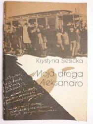MOJA DROGA ALEKSANDRO - Krystyna Siesicka 1986