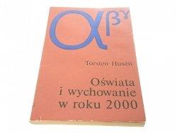 OŚWIATA I WYCHOWANIE W ROKU 2000 - Husen 1974