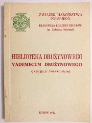 BIBLIOTEKA DRUŻYNOWEGO VADEMECUM DRUŻYNOWEGO DRUŻYNY HARCERSKIEJ 1982