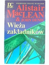WIEŻA ZAKŁADNIKÓW - Alistair MacLean, John Denis 1994