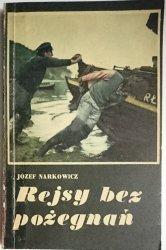 REJSY BEZ POŻEGNAŃ - Józef Narkowicz 1977