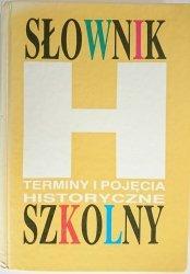 SŁOWNIK SZKOLNY. TERMINY I POJĘCIA HISTORYCZNE - Bogdan Snoch 1992