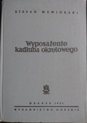 WYPOSAŻENIE KADŁUBA OKRĘTOWEGO - Stefan Wewiórski