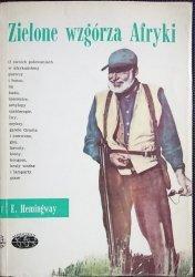 ZIELONE WZGÓRZA AFRYKI - Ernest Hemingway 1984