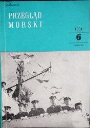 PRZEGLĄD MORSKI NR 6 CZERWIEC 1984