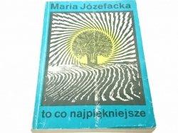 TO CO NAJPIĘKNIEJSZE - Maria Józefacka 1986