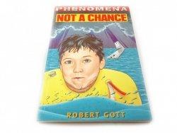NOT A CHANCE - Robert Gott 2000