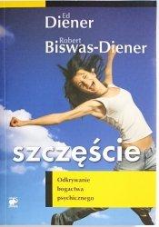 SZCZĘŚCIE. ODKRYWANIE BOGACTWA PSYCHICZNEGO - Ed Diener, Robert Biswas-Diener 2010