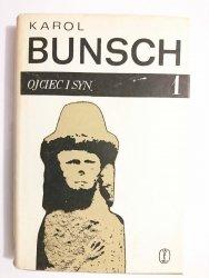 OJCIEC I SYN TOM 1 - Karol Bunsch 1967