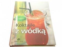 KOKTAJLE Z WÓDKĄ (2003)