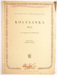 KOŁYSANKA OP. 11 NA SKRZYPCE I FORTEPIAN - Z. Noskowski 1951