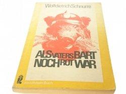 ALS VATERS BART NOCH ROT WAR - Schnurre 1976