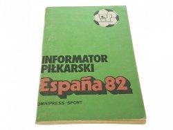 INFORMATOR PIŁKARSKI. ESPAŃA 82