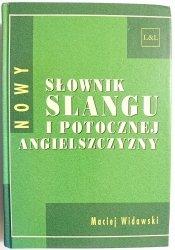 NOWY SŁOWNIK SLANGU I POTOCZNEJ ANGIELSZCZYZNY - Maciej Widawski 2000