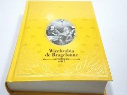 WICEHRABIA DE BRAGELONE TOM I - A. Dumas 2013