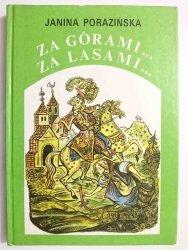 ZA GÓRAMI... ZA LASAMI - Janina Porazińska 1991