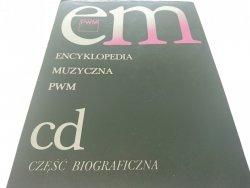 ENCYKLOPEDIA MUZYCZNA PWM CD CZĘŚĆ BIOGRAFICZNA