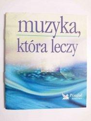 MUZYKA, KTÓRA LECZY 1996