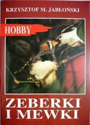 HOBBY. ZEBERKI I MEWKI Krzysztof - M. Jabłoński
