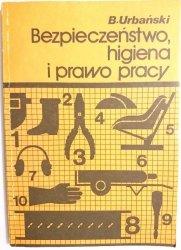 BEZPIECZEŃSTWO, HIGIENA I PRAWO PRACY - Urbański 1987