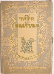 OD TATR DO BAŁTYKU CZĘŚĆ II LUD POLSKI GRA - Adolf Chybiński 1951