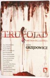 TRUPOJAD NIE MA OCALENIA - Jarosław Grzędowicz 2007