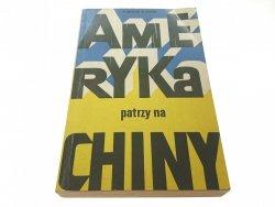 AMERYKA PATRZY NA CHINY - Stanisław Głąbiński 1973