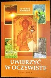 UWIERZYĆ W OCZYWISTE - Ks. Andrzej Kowalczyk 2008