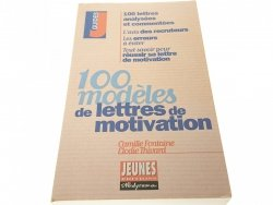 100 MODELES DE LETTRES DE MOTIVATION 2001