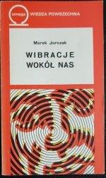 WIBRACJE WOKÓŁ NAS - Marek Jurczak 1975