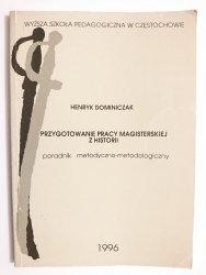 PRZYGOTOWANIE PRACY MAGISTERSKIEJ Z HISTORII. PORADNIK METODYCZNO-METODOLOGICZNY 1996