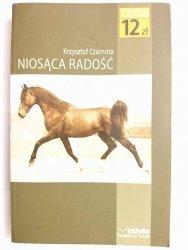 NIOSĄCA RADOŚĆ - Krzysztof Czarnota 2006