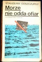 MORZE NIE ODDA OFIAR - Stanisław Goszczurny 1981