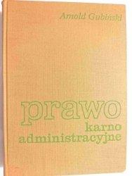 PRAWO KARNE ADMINISTRACYJNE - Arnold Gubiński 1972