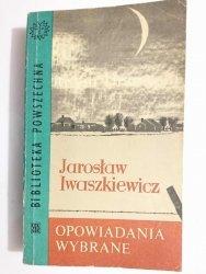 OPOWIADANIA WYBRANE - Jarosław Iwaszkiewicz 1966