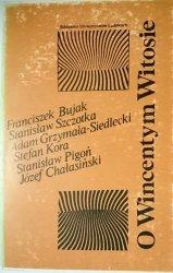 O WINCENTYM WITOSIE - Franciszek Ziejka 1983
