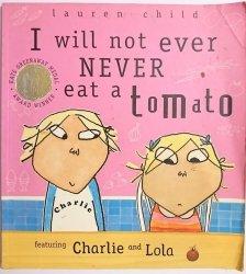 I WILL NOT EVER NEVEW EAT A TOMATO - Lauren Child