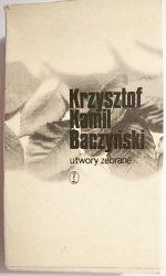 UTWORY ZEBRANE TOM I - Krzysztof Kamil Baczyński 1979