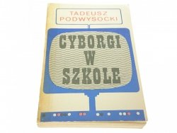 CYBORGI W SZKOLE - Tadeusz Podwysocki 1977