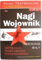 NAGI WOJOWNIK TRENING SIŁY - Pavel Tsatsouline 2008