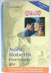 PRZERWANA GRA - Nora Roberts 2003