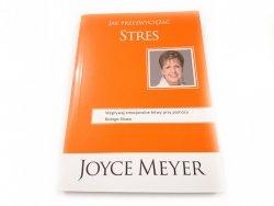 JAK PRZEZWYCIĘŻYĆ STRES - Joyce Meyer 2013