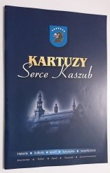 KARTUZY SERCE KASZUB. HISTORIA KULTURA SPORT TURYSTYKA WSPÓŁPRACA