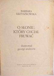 O SŁONIU, KTÓRY CHCIAŁ FRUWAĆ - Barbara Krzyszkowska 1985